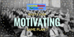 What's Your Motivating Game Plan?